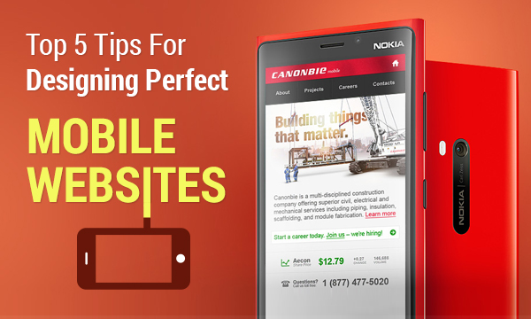5 Essential Tips for Designing A Perfect Mobile Website