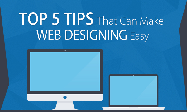 Top 5 Tips For a Perfect Web Design