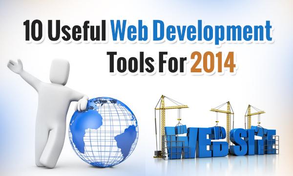 10 Useful Web Development Tools For 2014