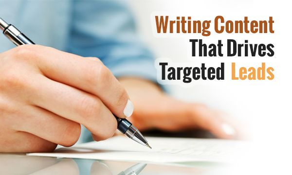 How To Write Quality Content That Drives Targeted Leads