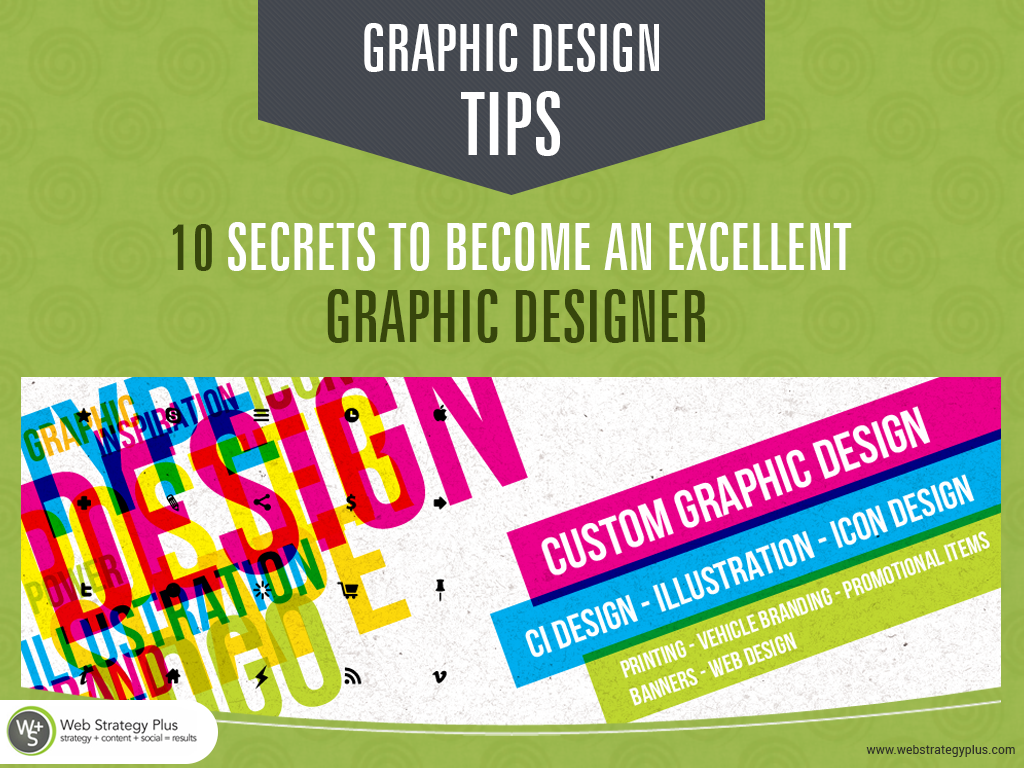 Graphic Design Tips: 10 Secrets To Become An Excellent Graphic Designer