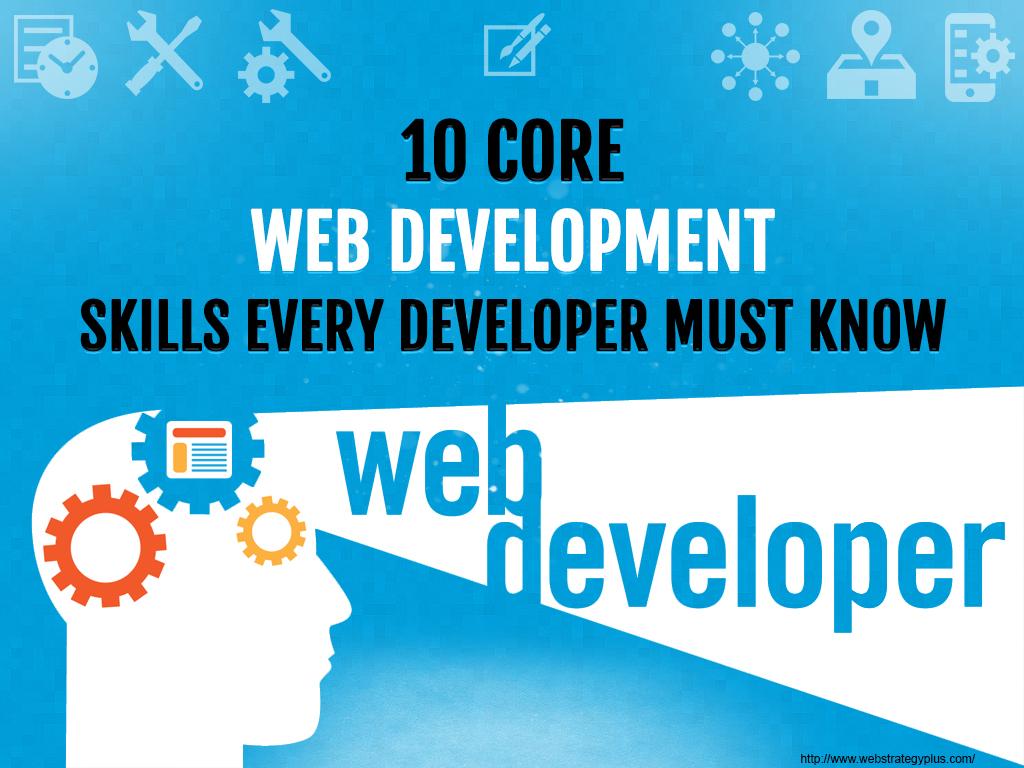 10 Core Web Development Skills Every Developer Must Know