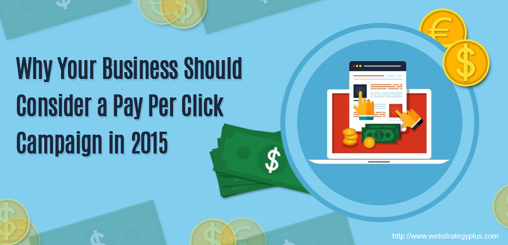 Why Your Business Should Consider a Pay Per Click Campaign in 2015