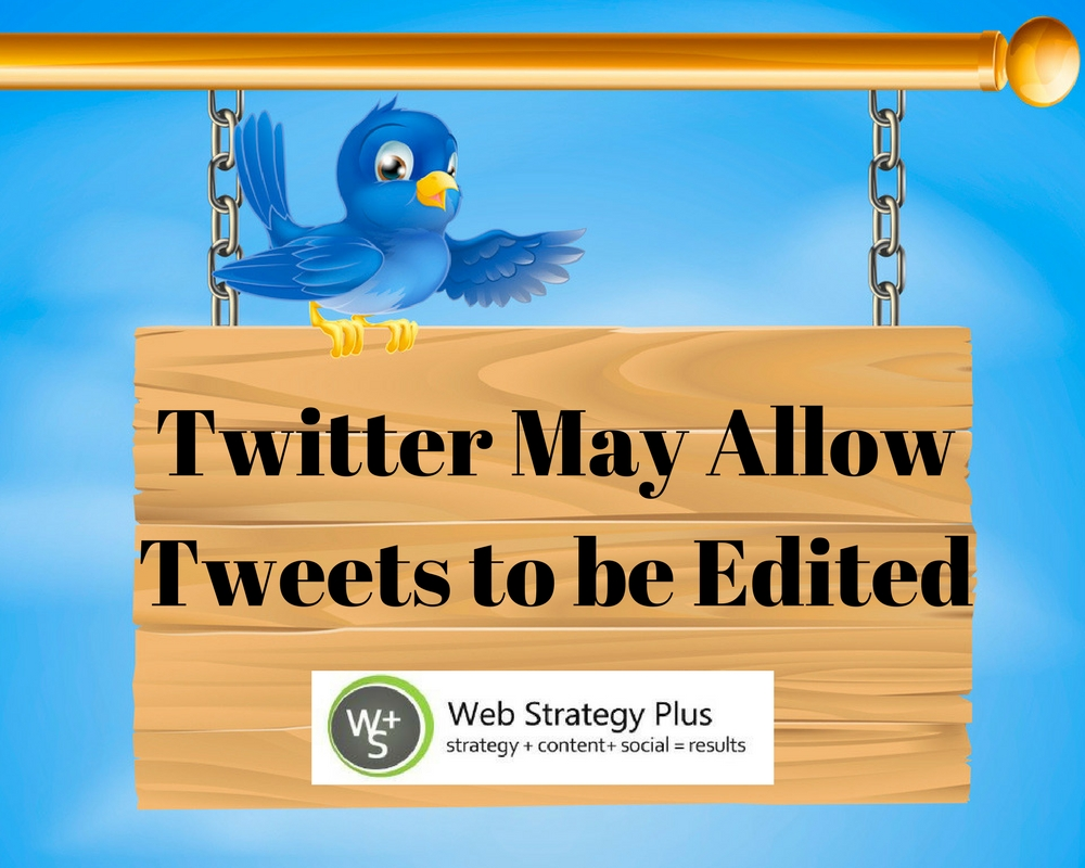 Twitter MAY Allow Tweets To Be Edited