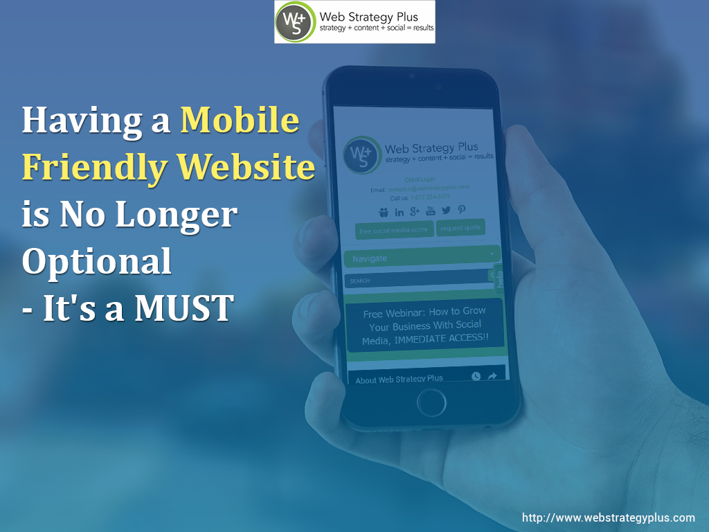 Having a Mobile Friendly Website is No Longer Optional