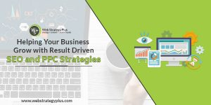Learn How Web Strategy Plus Can Grow Your Business with SEO and PPC