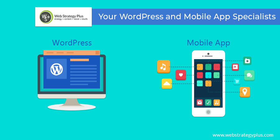 Web Strategy Plus, Your WordPress and Mobile App Specialists