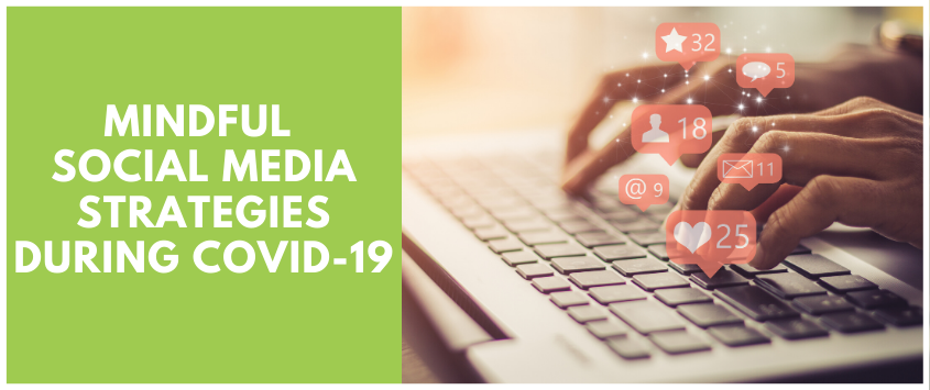 Mindful Social Media Strategies During COVID-19