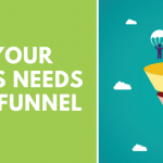 Why Your Business Needs A Sales Funnel