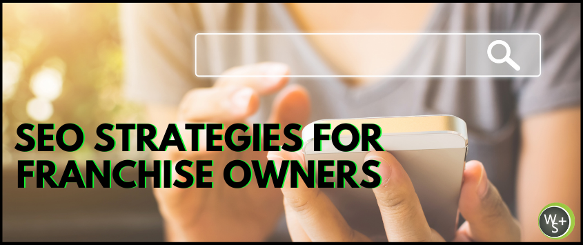 SEO Strategies for Franchise Owners